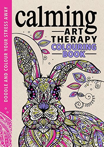 Calming Art Therapy Doodle And Colour Your Stress Away Creative Colouring For Grown