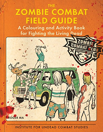 9781782434252: The Zombie Combat Field Guide: A Colouring and Activity Book for Fighting the Living Dead
