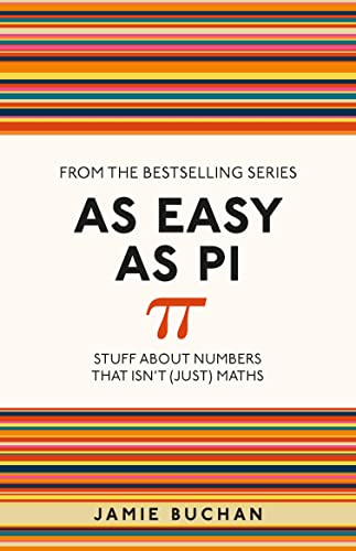 9781782434337: As Easy As Pi: Stuff about numbers that isn't (just) maths