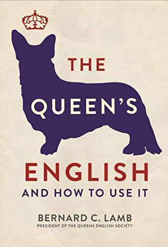 9781782434344: The Queen's English: And How to Use It