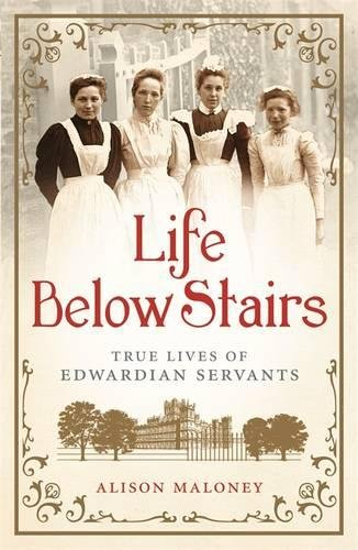 9781782434351: Life Below Stairs: True Lives of Edwardian Servants