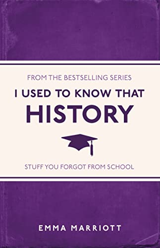 9781782434481: I Used to Know That: History: Stuff You Forgot from School