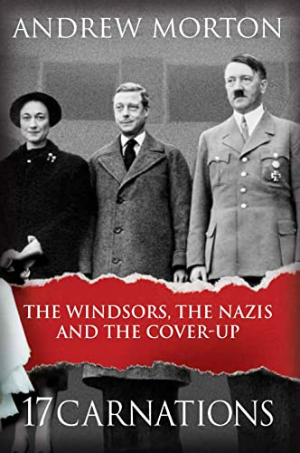 9781782434566: 17 Carnations: The Windsors, The Nazis and The Cover-Up