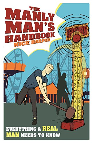 9781782434641: The Manly Man's Handbook: Everything a Real Man Needs to Know