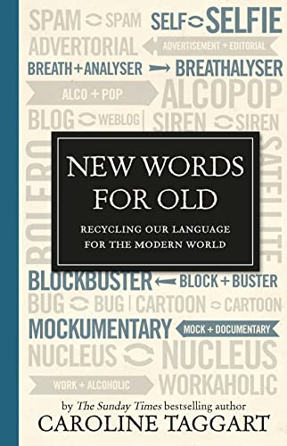 New Words for Old: Recycling Our Language: Taggart, Caroline