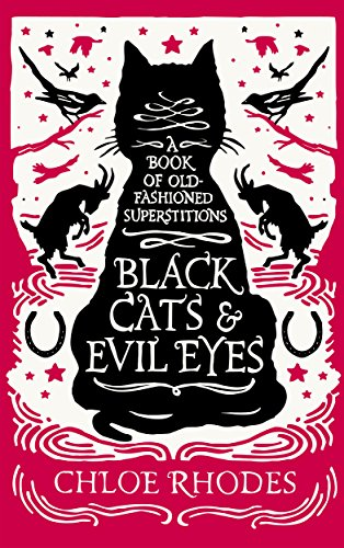 9781782434863: Black Cats & Evil Eyes: A Book of Old-Fashioned Superstitions