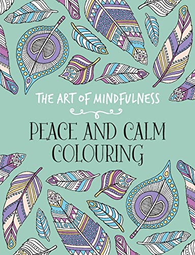9781782434931: The Art of Mindfulness: Peace and Calm Colouring