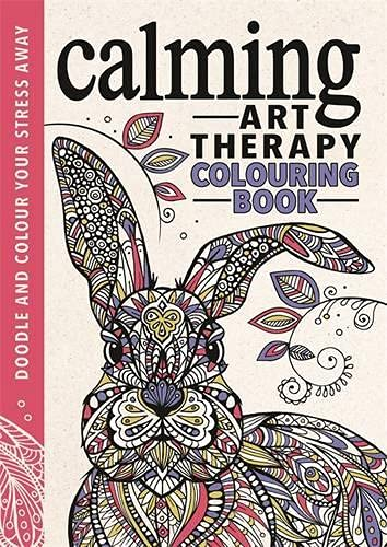 9781782434955: Calming Art Therapy: Doodle and Colour Your Stress Away