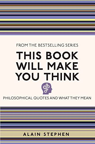 9781782435068: This Book Will Make You Think: Philosophical Quotes and What They Mean