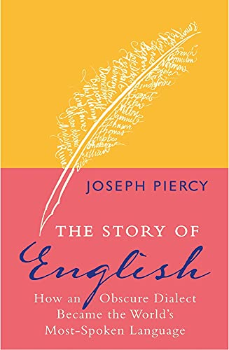 The Story Of English How An Obscure Dialect Became - World most talking language