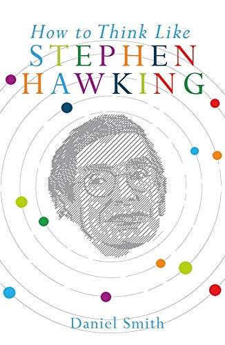 9781782435600: How To Think Like Stephen Hawking