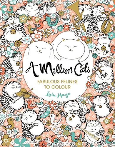 9781782435693: A Million Cats: Fabulous Felines to Colour