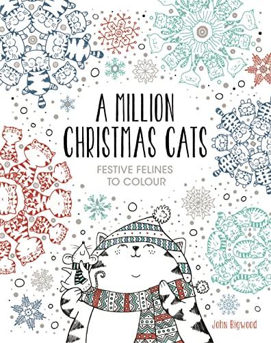 A Million Christmas Cats: Festive Felines to Colour (Colouring Books)