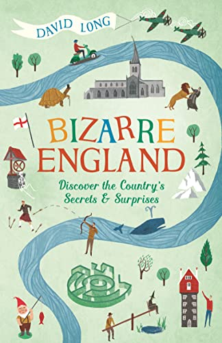 9781782437611: Bizarre England: Discover the Country's Secrets and Surprises