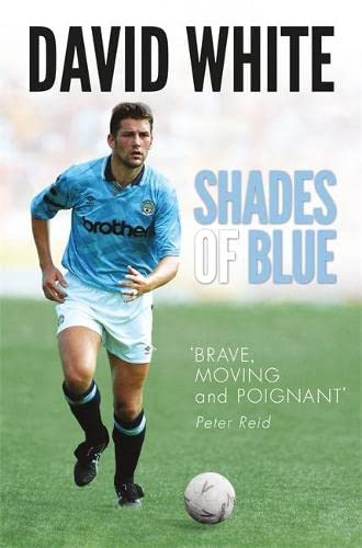 Shades of Blue: The Life of a: David White, Joanne