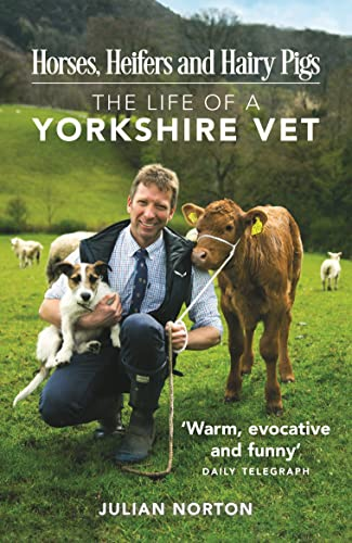 9781782438359: Horses, Heifers and Hairy Pigs: The Life of a Yorkshire Vet