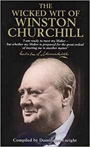 9781782439370: The Wicked Wit of Winston Churchill