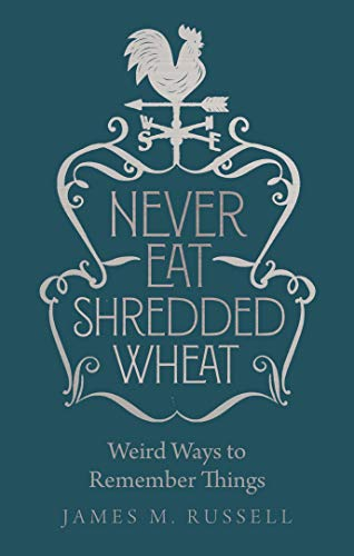 9781782439899: Never Eat Shredded Wheat: Weird Ways to Remember Things