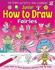 9781782443049: Junior How to Draw Fairies (Top That! Activity Fun Learning)