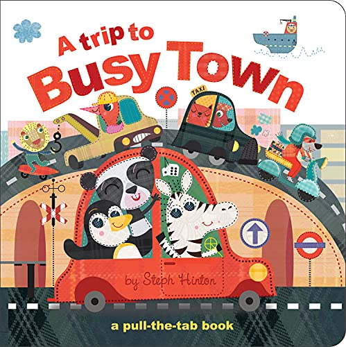 9781782445036: A Trip to Busy Town (Pull-the-Tab Books)