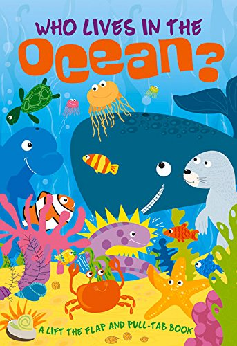 9781782448327: Who Lives in the Ocean? (Lift-the-Flap-Pull-Tab Books)