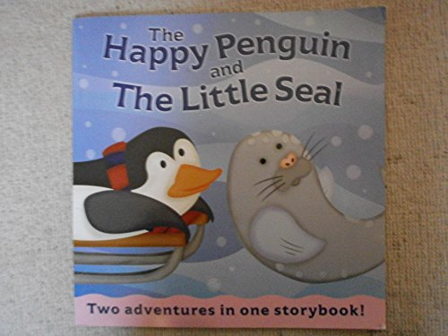 The Happy Penguin and the Little Seal: Lucy Coult,Anna Jones