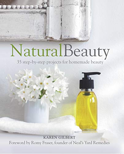 9781782490357: Natural Beauty: 35 step-by-step projects for homemade beauty