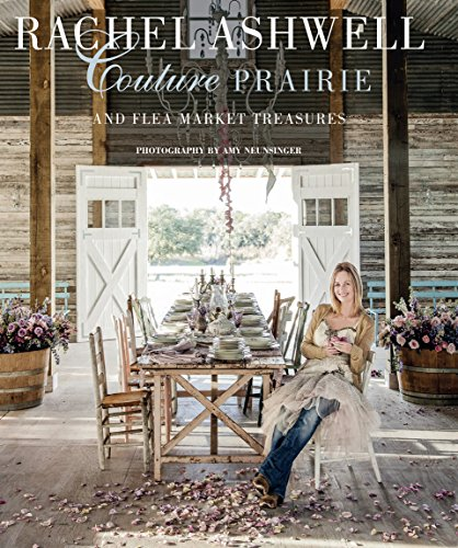 9781782490432: Rachel Ashwell Couture Prairie: and flea market treasures