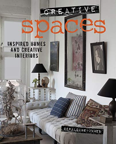 9781782490555: Creative Spaces: Inspired Homes and Creative Interiors