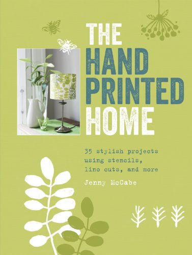 The Handprinted Home : 35 Stylish Projects: Jenny McCabe