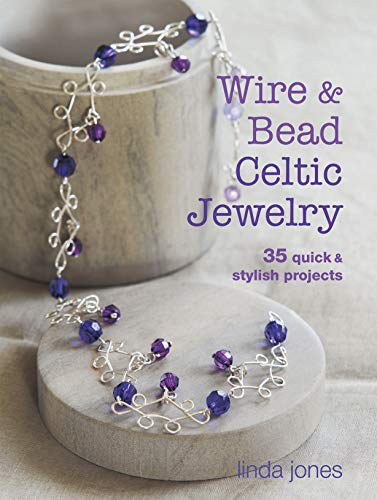 9781782490920: Wire and Bead Celtic Jewelry: 35 quick & stylish projects