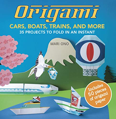 9781782490937: Origami Cars, Boats, Trains and more: 35 projects to fold in an instant
