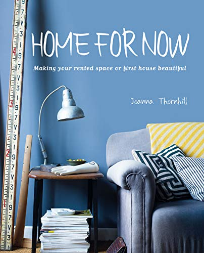 9781782490968: Home for Now: Making your rented space or first house beautiful