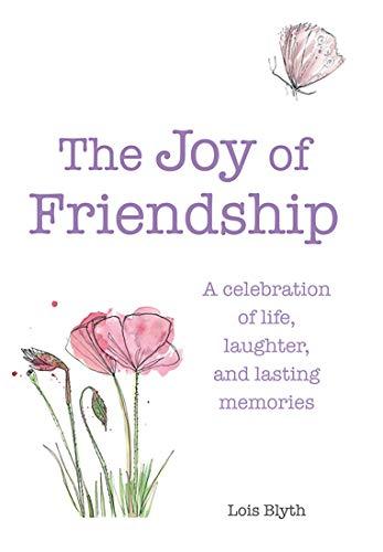 The Joy of Friendship: Lois Blyth
