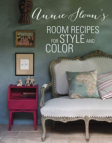 Annie Sloan's Room Recipes for Style and Color (Hardcover): Annie Sloan