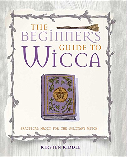 9781782491651: A Beginner's Guide to Wicca - Practical magic for the solitary witch