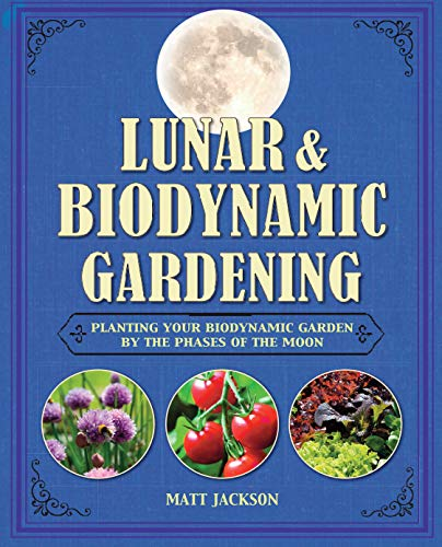 9781782491880: Lunar & Biodynamic Gardening: Planting Your Biodynamic Garden by the Phases of the Moon