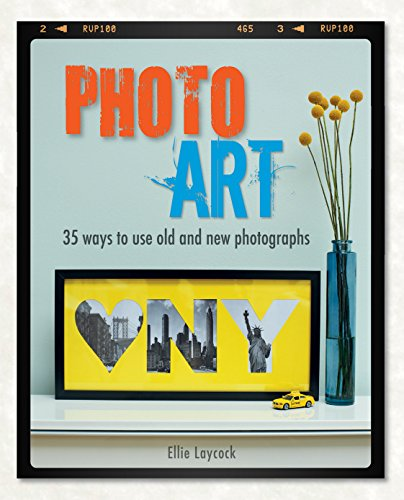 9781782491910: Photo Art: 35 ways to use old and new photographs