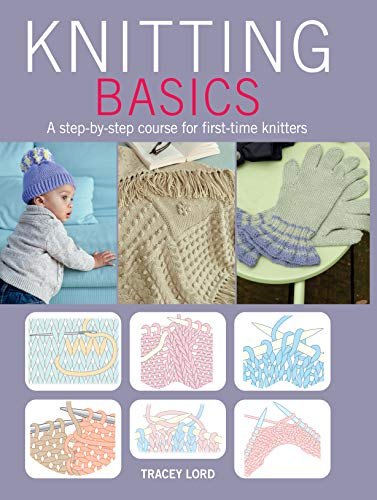 9781782491941: Knitting Basics: A Step by Step Course for First Time Knitters