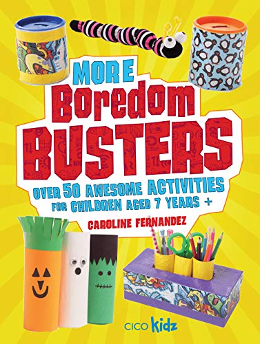 More Boredom Busters - Over 50 awesome activities for children aged 7 years +: Caroline Fernandez