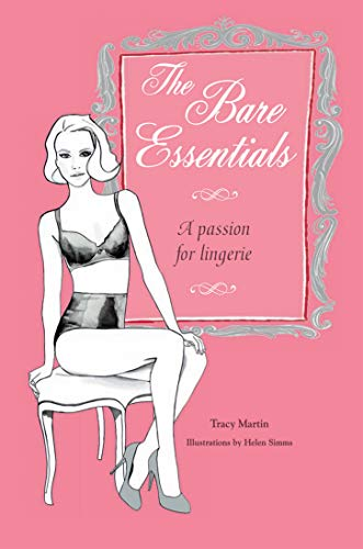 9781782492108: The Bare Essentials: A Passion for Lingerie