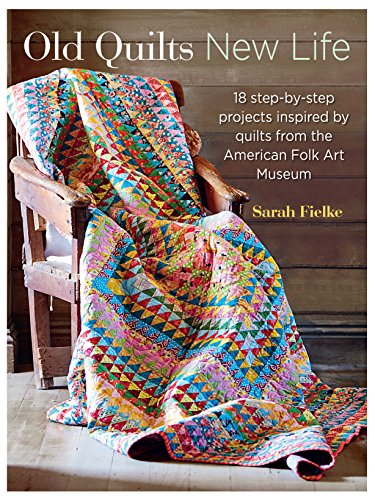 Old Quilts, New Life: Fielke, Sarah