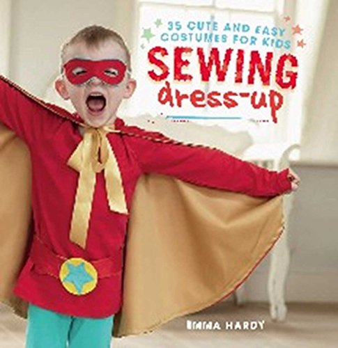 9781782493129: Sewing Dress-Up: 35 cute and easy costumes for kids
