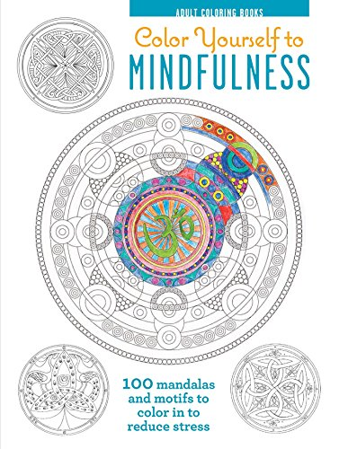 9781782493235: Color Yourself to Mindfulness: 100 Mandalas and Motifs to Color Your Way to Inner Calm (Adult Coloring Book)