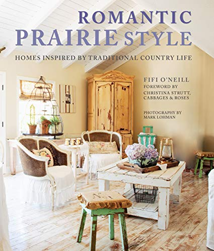 9781782493280: Romantic Prairie Style: Homes inspired by traditional country life
