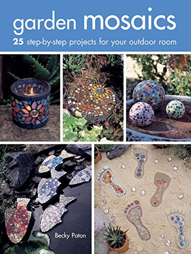 9781782493303: Garden Mosaics: 25 Step-by-Step Projects for Your Outdoor Room