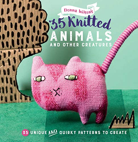 9781782493419: 35 Knitted Animals and other creatures: 35 Unique and Quirky Patterns to Create