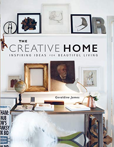 9781782493587: The Creative Home: Inspiring Ideas for Beautiful Living