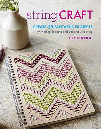 9781782493617: String Craft: Create 35 fantastic projects by winding, looping, and stitching with string