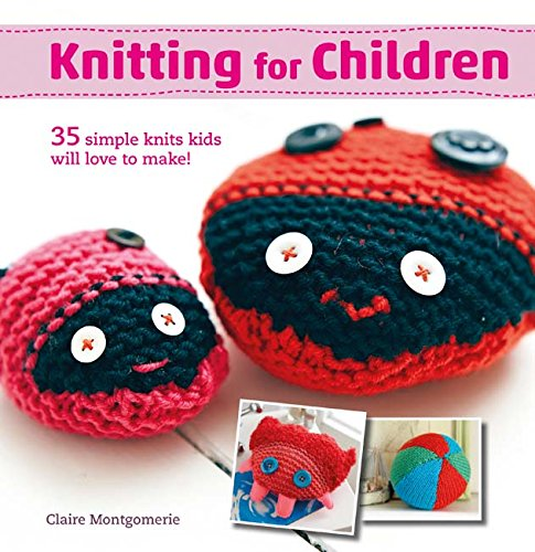 9781782494614: Knitting for Children: 35 simple knits kids will love to make!